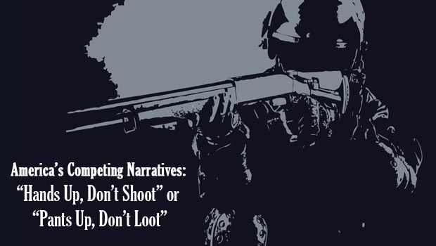 """Hands Up, Don't Shoot"""" or """"Pants Up, Don't Loot"""" 