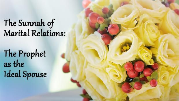 The Sunnah of Marital Relation: The Prophet as the Ideal